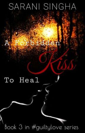 A Forbidden Kiss to Heal [ Anikara / Aniom ] by saranisinha