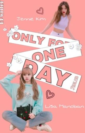 Only For One Day    Jenlisa by BPwriter