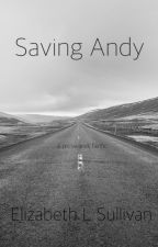 Saving Andy by ElizabethLSullivan