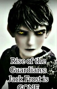 Rise Of The Guardians: Jack Frost is Gone cover