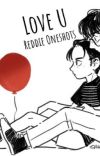 Love u ~ Reddie oneshots cover