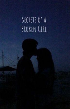 Secrets of a Broken Girl by Broken_Wings_123