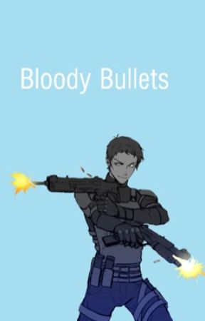Bloody Bullets  by smolzbeanz