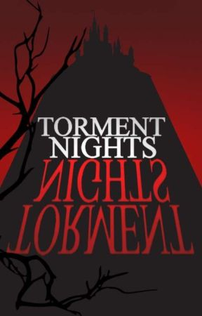 Torment Nights(Completed) by Sinityy