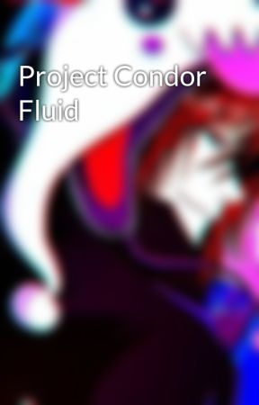 Project Condor Fluid by JustOwnKendry