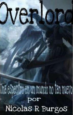 Overlord: Una espectro en un mundo no tan nuevo by NicolasBurgos9