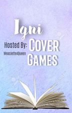 Igni Cover Games [Need Voters] by Weaslette_4_Queen