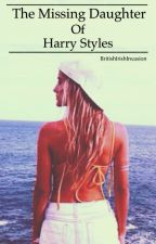 The Missing Daughter of Harry Styles by BritishIrishInvasion