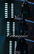 Yes, Commander.  || A Kylo Ren oneshot (NSFW) by ReyOf_Jakku