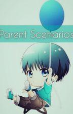 Parent Scenarios! [DISCONTINUED-ED]  by StopSignInYourPath