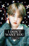 «I Don't Want You».-«Jimsu».#Wattys2019 cover