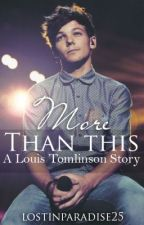 More Than This // Louis Tomlinson by lostinparadise25