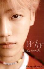 Why | Na Jaemin (NCT) by nowayhoseok