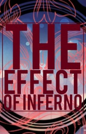 The Effect of Inferno by Hallo_itch_Autor
