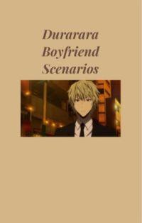 Durarara Boyfriend Scenarios  cover