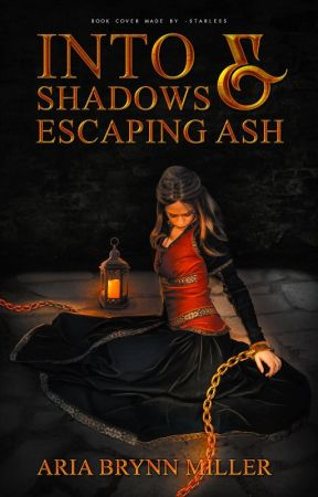 Into Shadows and Escaping Ash ✔️ by StormRidden