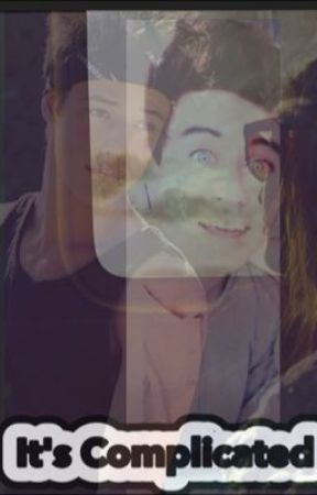 Its Complicated (a Cameron Dallas And Nash Grier fan fiction) by DylanODirtyBrien
