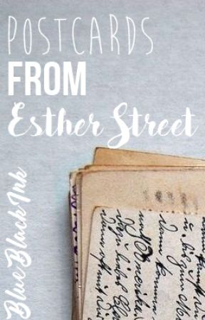 Postcards From Esther Street by BlueBlackInk