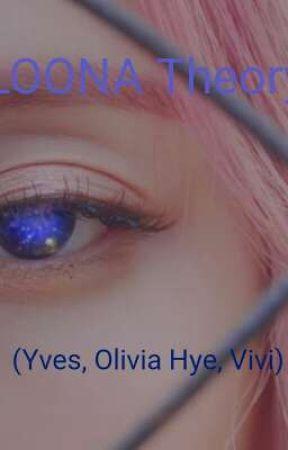 Loona Theory (Yves, Olivia Hye, Vivi) by Madi--_
