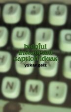 ↳ helpful instagram caption ideas (2018) **COMPLETED** by sincerelyyangels