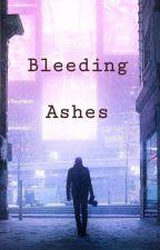 Bleeding Ashes  de LoreElena