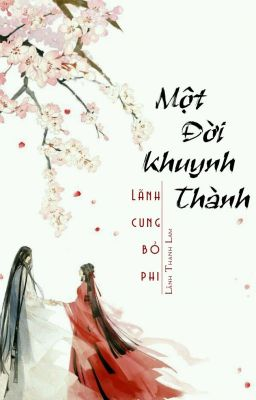 Đọc truyện Một đời khuynh thành: Lãnh cung bỏ phi - Lãnh Thanh Lam