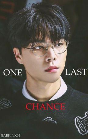 One Last Chance by baekink04