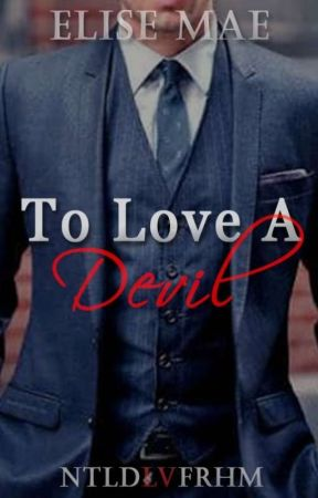 To Love a Devil [Completed] by NTLDLVFRHM
