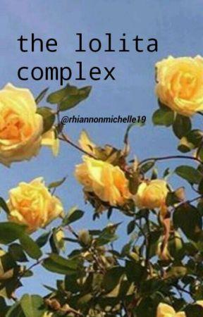 「the lolita complex」 by rhiannonmichelle19