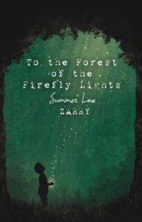 To the Forest of the Firefly Lights (ZARRY) cover