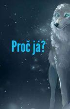 Proč já? od White-wolf15