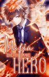 Mafia become a Hero (KHR X BNHA crossovers ) [ON HAITUS]  cover