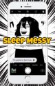 Sleep Messy (Shota Aizawa x Reader) by MsEraser