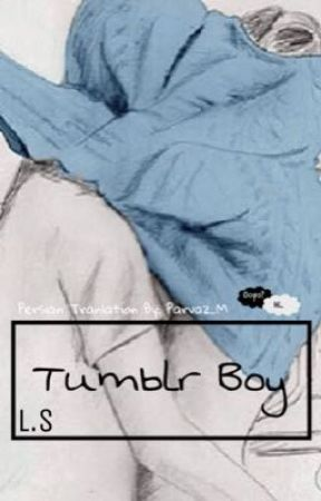 Tumblr Boy|L.S (Persian Translation) *Completed* by parpar_28