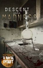 Descent Into Madness by LigerCat
