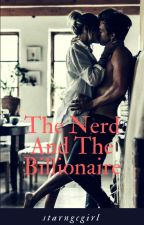 The Nerd And The Billionaire by starngcgirl