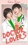 Doctor Lover's [Pindah ke Innovel] cover
