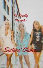 Sister's Choice  by Rc_Royalty