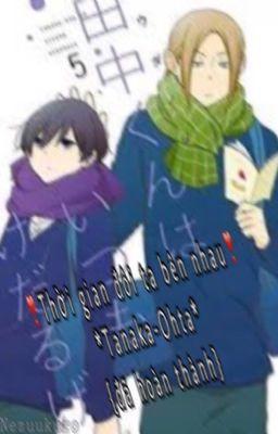(Đam mĩ) thời gian đôi ta bên nhau*Tanaka-Ohta*{đã Hoàn Thành}