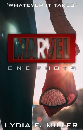 MARVEL - One Shots - (REQUESTS OPEN) by 8lydia14m99
