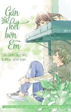 [Edit] Gắn kết bên em - Lâm Uyên Ngư Nhi by magnolia1314