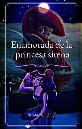 Enamorada de la princesa sirena  by sharon_UH26