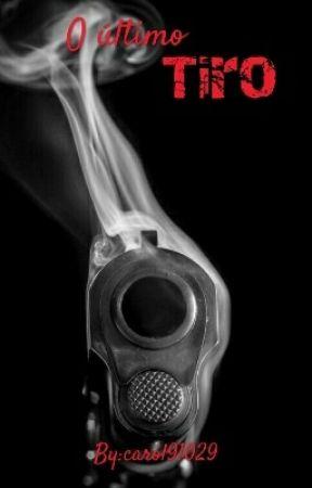 O último tiro by carol91029