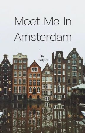 Meet Me In Amsterdam | cth by feistylrh
