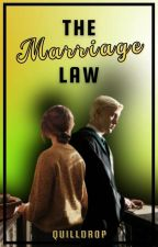 The Marriage Law - A Slytherpuff Story ✓ by quilldrop