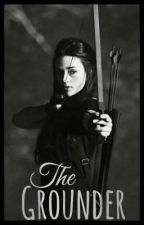 The Grounder (The 100 FanFiction) {DISCONTINUED} by ATotalNerd