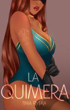 LA QUIMERA by YukimorA