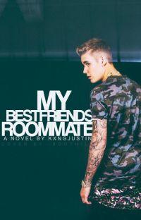 My Best Friend's Roommate: (Justin Bieber Fan Fic) cover