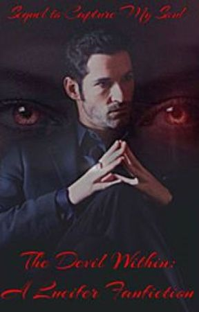 The Devil Within: A Lucifer Fanfition by poptastic749