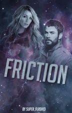 Friction || Thor: Ragnarok || by IveYeedMyLastHaw